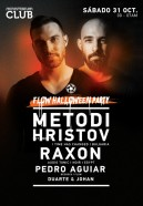 Flow Halloween Party w/ Metodi Hristov/Raxon