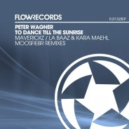 Out now Peter Wagner  To Dance Till The Sunrise